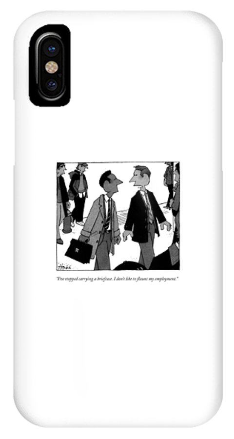 Briefcase IPhone X Case featuring the drawing I've Stopped Carrying A Briefcase. I Don't Like by William Haefeli