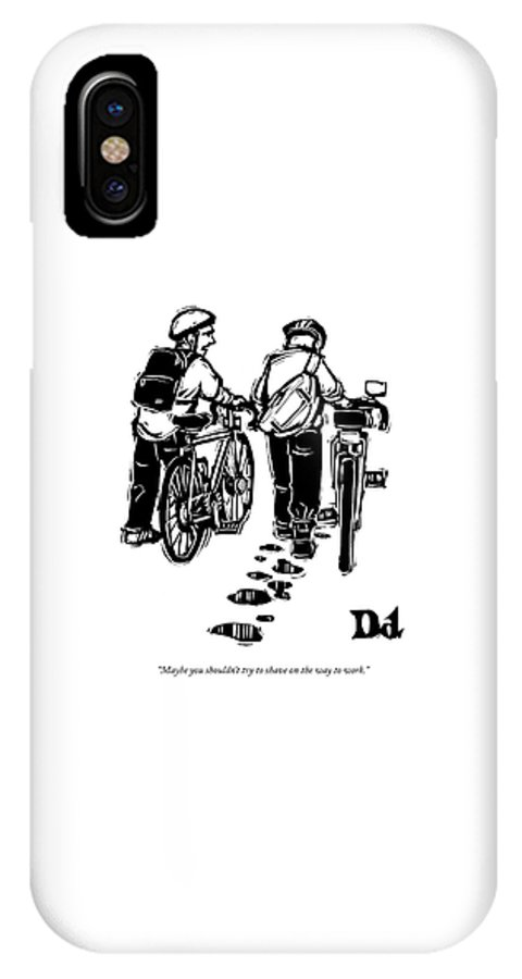 Bicycle IPhone X Case featuring the drawing Maybe You Shouldn't Try To Shave On The Way by Drew Dernavich