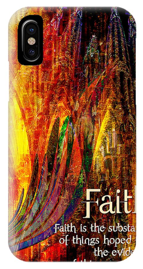 Faith IPhone X Case featuring the digital art Faith by Chuck Mountain