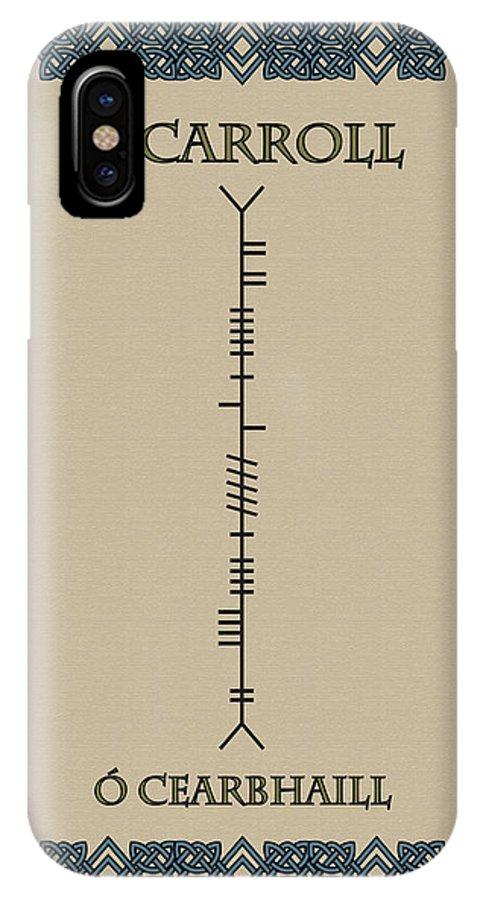 O'carroll IPhone X Case featuring the digital art O'carroll Written In Ogham by Ireland Calling