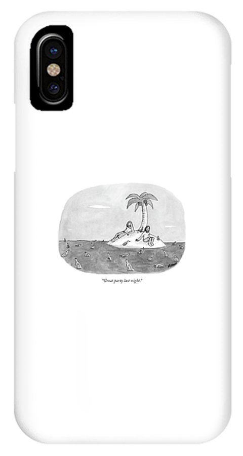 Rescue Drinking Alcohol  Sme Sam Means (two Men On A Desert Island Surrounded By Bottles.) 120672 IPhone X Case featuring the drawing Great Party Last Night by Sam Means