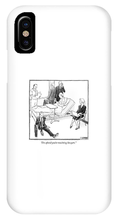Doctors IPhone X Case featuring the drawing I'm Afraid You're Retaining Lawyers by Matthew Diffee
