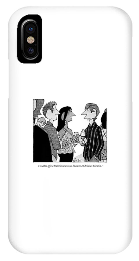 Religion Medical Problems  (guy At Cocktail Party Talking To Others.) 122245 Wha William Haefeli IPhone X Case featuring the drawing I Couldn't Afford Health Insurance by William Haefeli