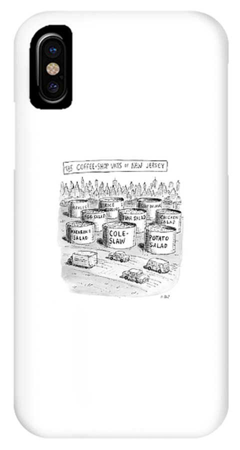 Captionless IPhone X Case featuring the drawing The Coffee Shop Vats Of New Jersey by Roz Chast