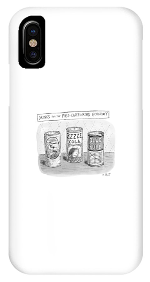 Drinks For The Post-caffeinated Economy IPhone X Case featuring the drawing Drinks For The Post-caffeinated Economy by Roz Chast