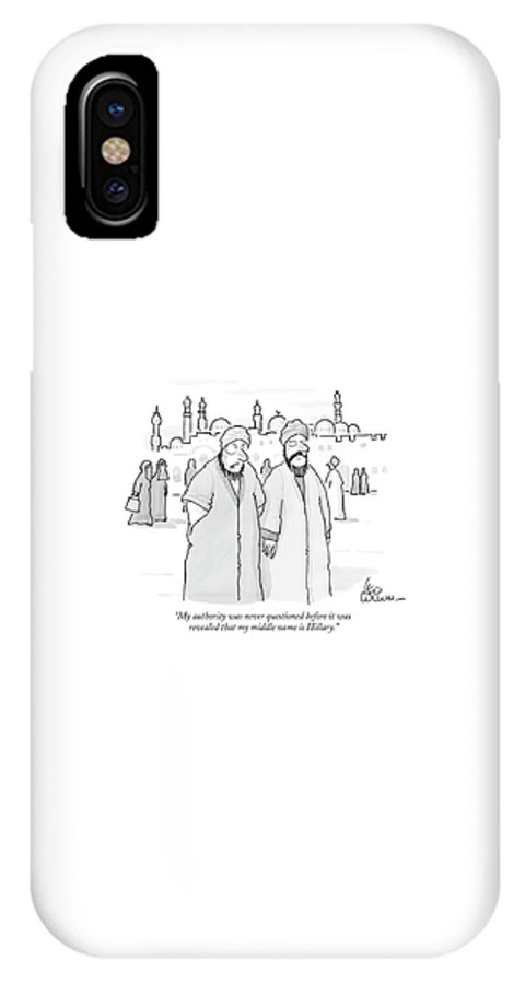 Politic IPhone X Case featuring the drawing My Authority Was Never Questioned by Leo Cullum