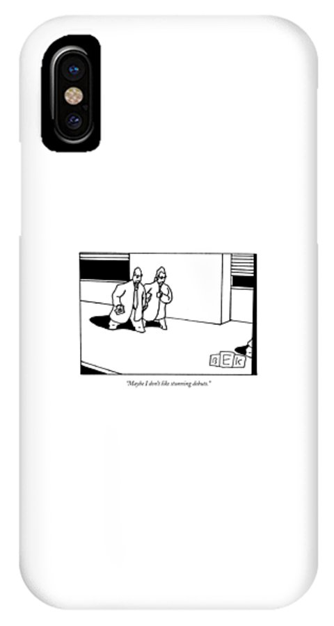 Word Play Entertainment Problems IPhone X Case featuring the drawing Maybe I Don't Like Stunning Debuts by Bruce Eric Kaplan