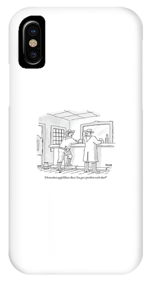 Chores Household Western Bar Drinking  (cowboy With Dusbuster In His Holster Standing At A Bar Talking To Another Man.) 121059 Jzi Jack Ziegler IPhone X Case featuring the drawing I Broncobust And I Dust-bust. You Got A Problem by Jack Ziegler