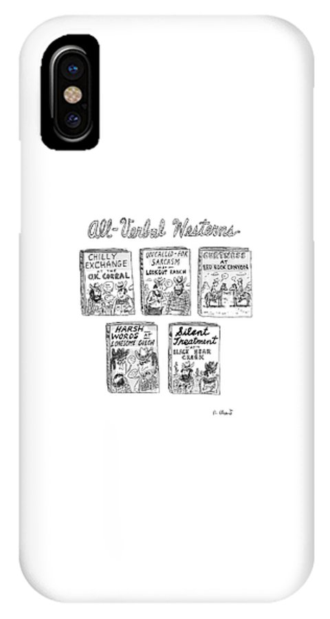 Books Westerns   (five Westerns With Titles About Verbal Duels.) 121544 Rch Roz Chast IPhone X Case featuring the drawing All-verbal Westerns by Roz Chast