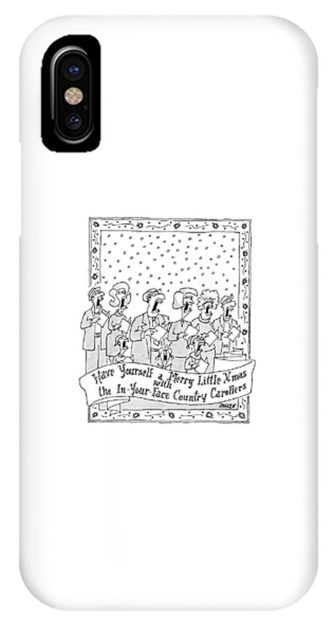 Holidays Song Lyrics Word Play  (group Of Christmas Carolers Singing. ) 121721 Jzi Jack Ziegler IPhone X Case featuring the drawing Have Yourself A Merry Little Xmas by Jack Ziegler