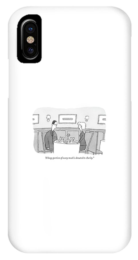 Word Play Food Low Cuisine Restaurants Dining Rich Poor  (a Couple Talking In A Restaurant.) 121239  Pve Peter C. Vey Peter Vey Pc Peter C. Vey P.c. IPhone X Case featuring the drawing A Large Portion Of Every Meal Is Donated by Peter C. Vey