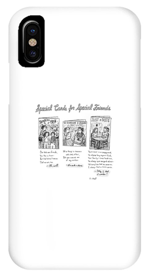 (captionless: Special Cards For Special Friends) 120468 Rch Roz Chast Relationships Problems Word Play IPhone X Case featuring the drawing New Yorker February 7th, 2005 by Roz Chast