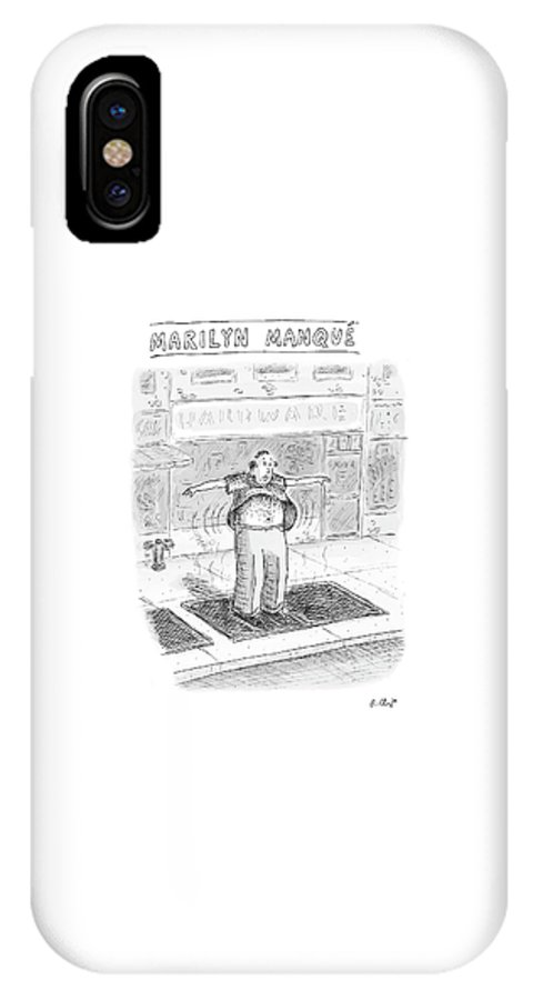 Roz Chast Rch 121249 Marilyn Manque (a Middle-aged Man Stands Over A Sidewalk-subway Vent IPhone X Case featuring the drawing Marilyn Manque by Roz Chast