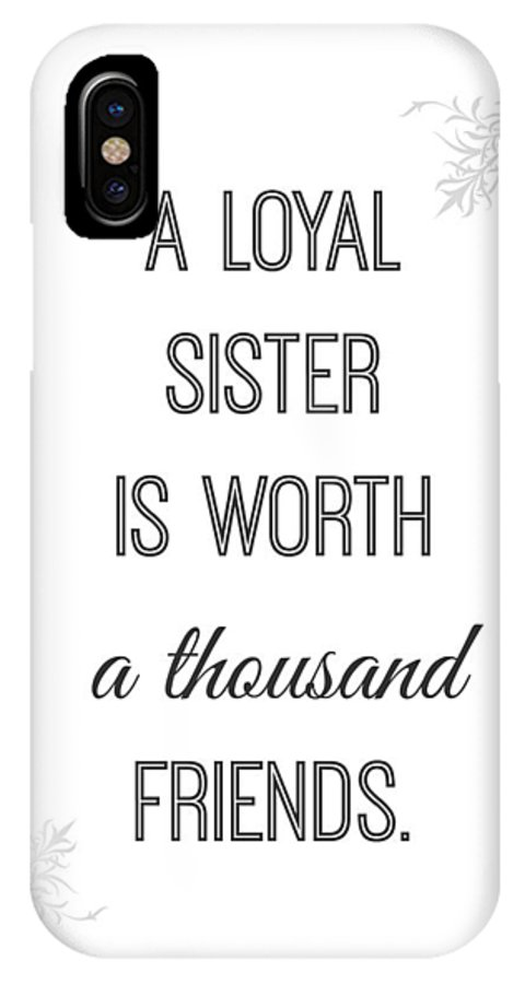 Print IPhone X Case featuring the digital art A Loyal Sister Is Worth A Thousand Friends by Janet Hasenknopf