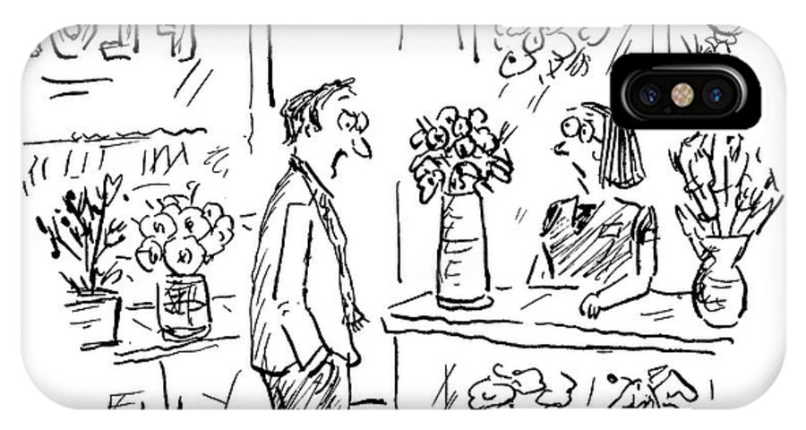 Flowers IPhone X Case featuring the drawing A Man Addressing A Florist by David Sipress