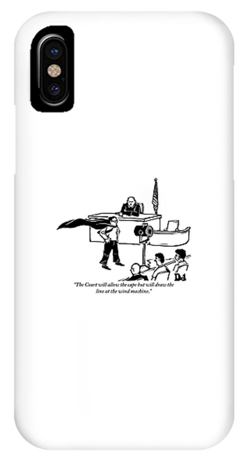 Law IPhone X Case featuring the drawing A Man Is Seen Wearing A Cape Next To A Wind by Drew Dernavich