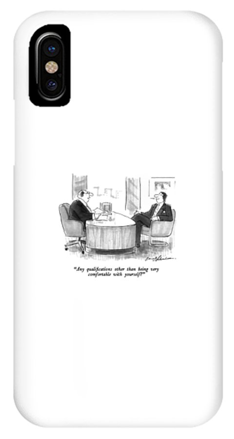 Potential Employer To Man In Personnel Office. Personnel IPhone X Case featuring the drawing Any Qualifications Other Than by Bernard Schoenbaum