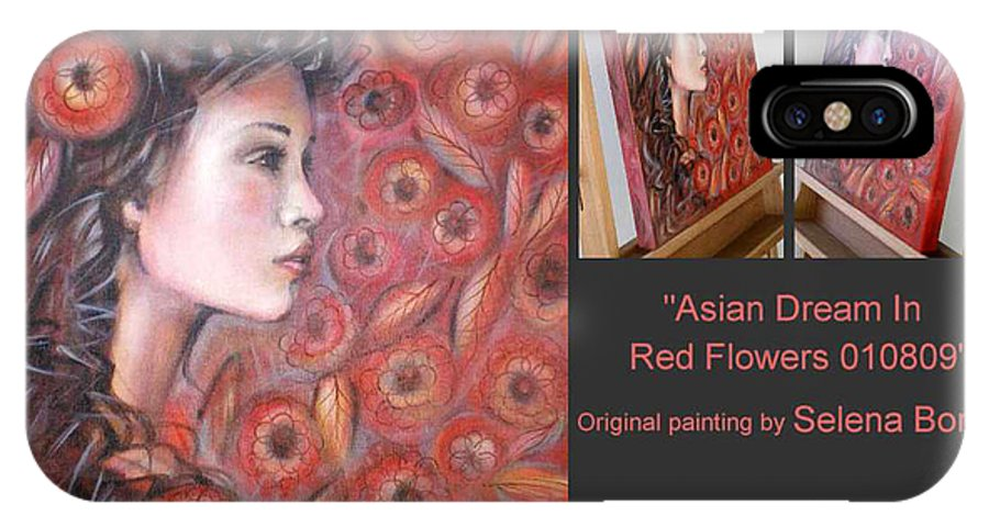 Composition IPhone X Case featuring the painting Asian Dream In Red Flowers 010809 Comp by Selena Boron