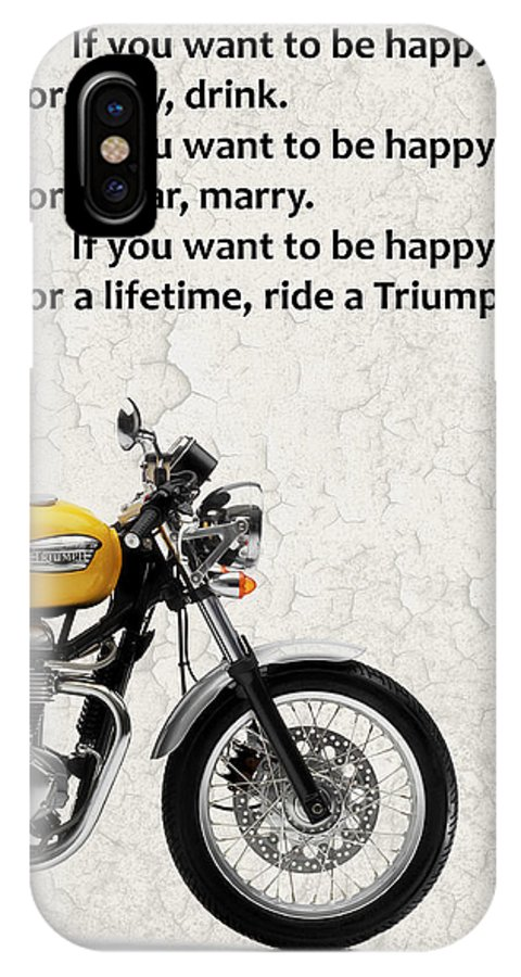 Triumph Motorcycle IPhone X Case featuring the photograph Be Happy Triumph by Mark Rogan