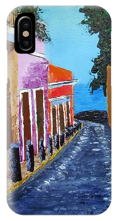 Old San Juan IPhone X Case featuring the painting Bello Callejon by Luis F Rodriguez