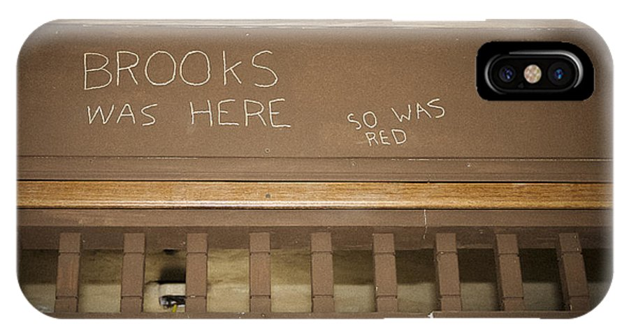 Shawshank IPhone X Case featuring the photograph Brooks Was Here by Jack R Perry