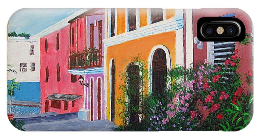 Old San Juan IPhone X Case featuring the painting Callejon En El Viejo San Juan by Luis F Rodriguez