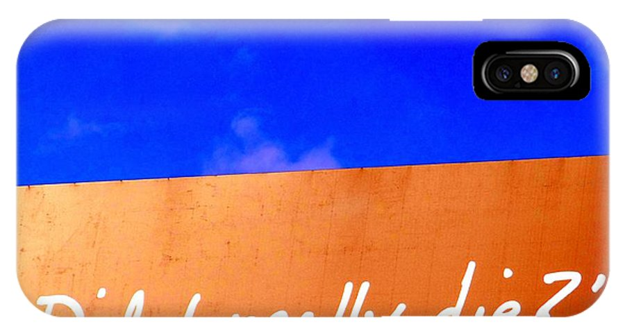 Billboard IPhone X Case featuring the photograph Did I Really Die by Ed Weidman