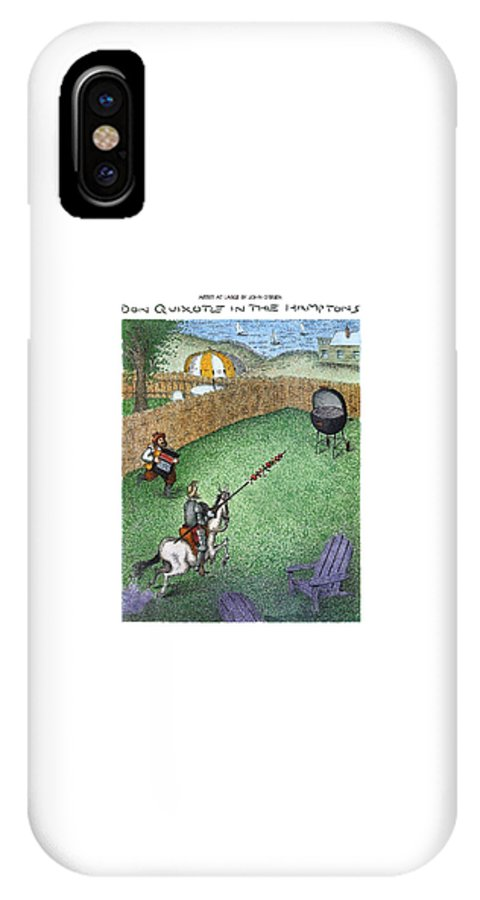 Don Quixote In The Hamptons (don Quixote On Horseback IPhone X Case featuring the drawing Don Quixote In The Hamptons by John O'Brien