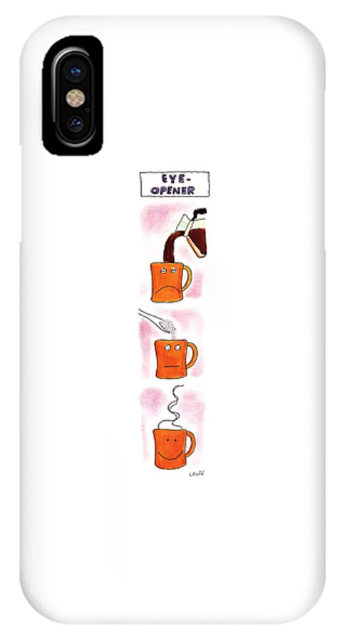 Eye-opener (three Panel Sequence In Which A Coffee Mug Goes From Having A Sleepy Frown To A Smiley Face As The Result Having Coffee And Sugar Poured Into It) Dining IPhone X Case featuring the drawing Eye-opener by Arnie Levin