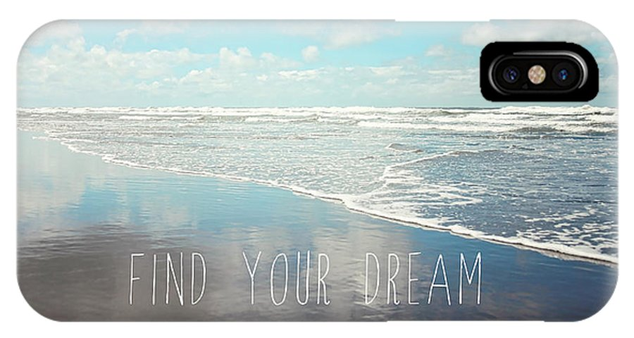 Washington Coast IPhone X Case featuring the photograph Find Your Dream by Sylvia Cook