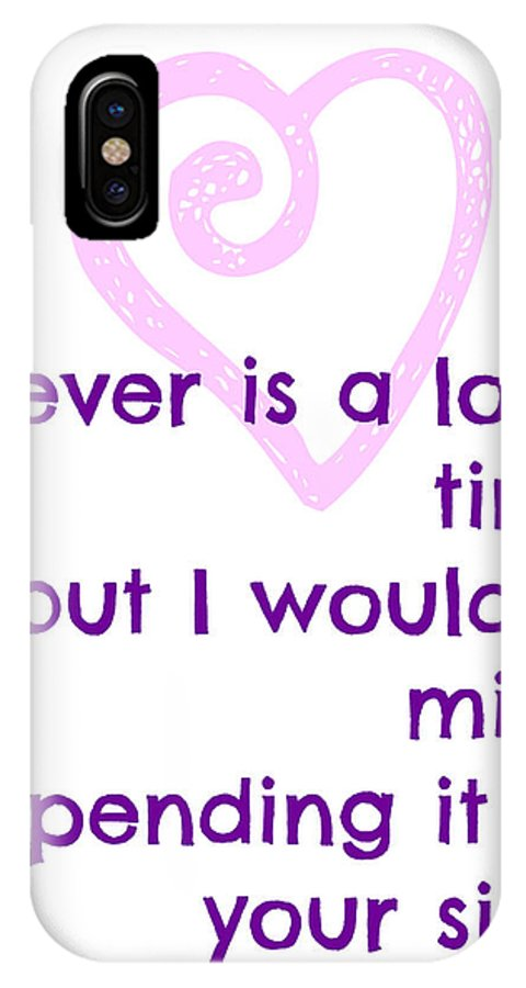Love Decor IPhone X Case featuring the digital art Forever Is A Long Time by Janet Hasenknopf