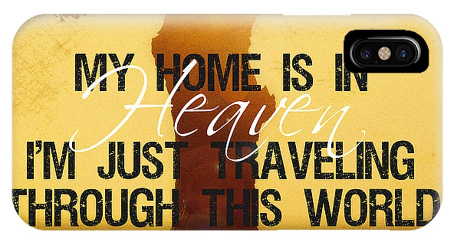 heaven is my home iphone x case for by christian quotes