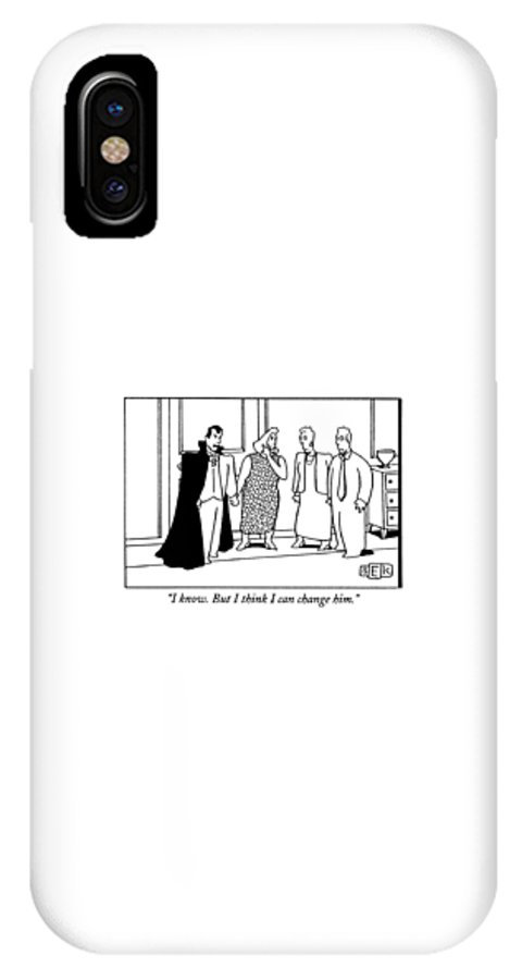 I Know  But I Think I Can Change Him IPhone X Case for Sale by Bruce Eric  Kaplan