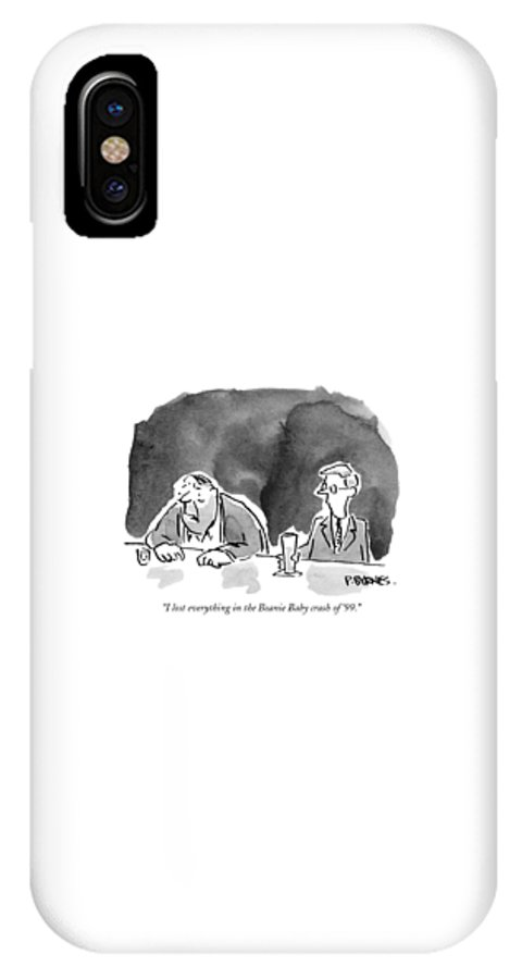 I Lost Everything In The Beanie Baby Crash Of IPhone X Case for Sale by Pat  Byrnes 743622e4a12