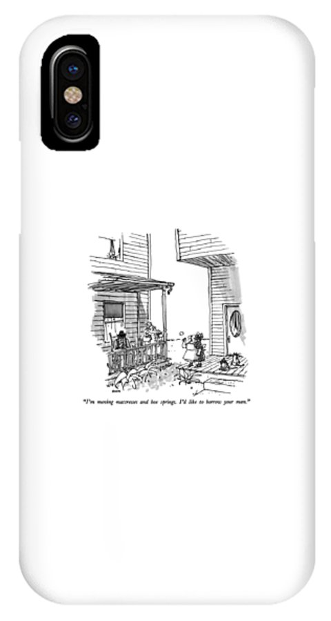 Woman On Porch To Her Neighbor. Old Man Is Sitting Crossly In A Rocking Chair. Furniture IPhone X Case featuring the drawing I'm Moving Mattresses And Box Springs. I'd Like by George Booth