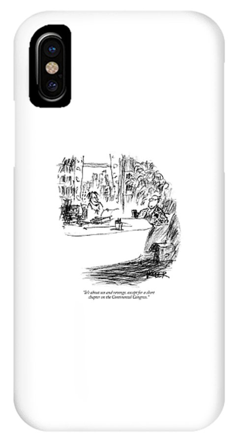 Writers Books Government   (writer Pitching Book Manuscript To Publisher.) 120023 Rwe Robert Weber IPhone X Case featuring the drawing It's About Sex And Revenge by Robert Weber