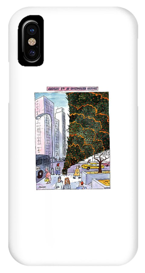 January 3rd At Rockefeller Center Title: January 3rd At Rockefeller Center. Full-page Color Cartoon Showing The Giant Christmas Tree At Rockefeller Center Turned Upside Down In A Trash Can. Holidays IPhone X Case featuring the drawing January 3rd At Rockefeller Center by Jack Ziegler