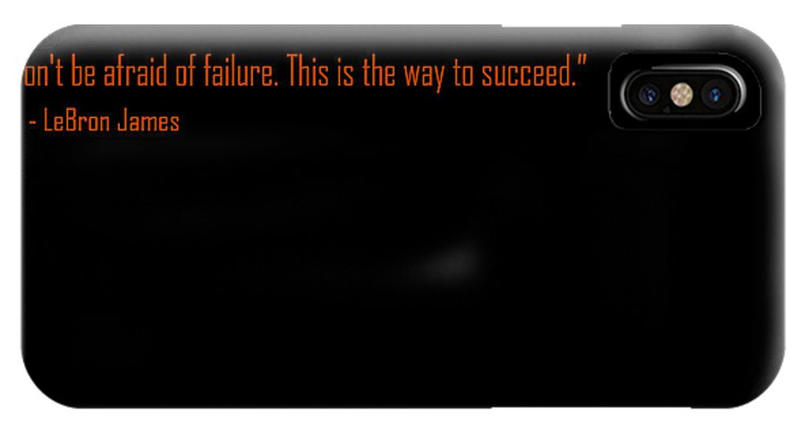 Quote IPhone X Case featuring the digital art Lebron Quote by Bastian Zachariassen