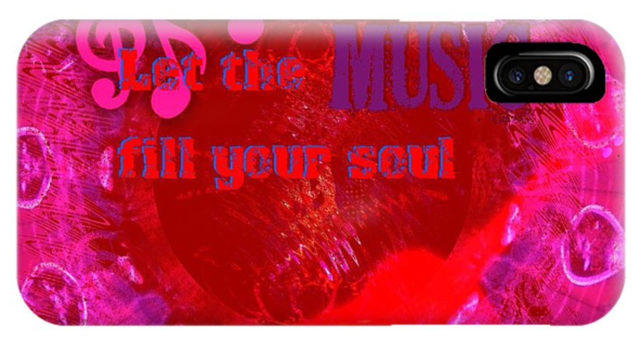 Music IPhone X Case featuring the digital art Let The Music Fill Your Soul Pink by Margaret Newcomb
