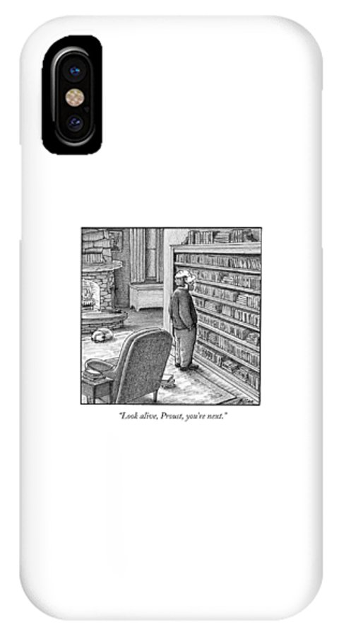 Proust IPhone X Case featuring the drawing Look Alive, Proust, You're Next by Harry Bliss
