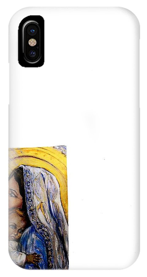 Religious IPhone X Case featuring the painting Madonna And Child by Grace Genereux