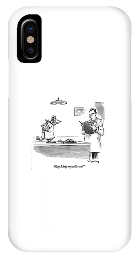Medical IPhone X Case featuring the drawing May I Keep My Collar On? by Mike Twohy