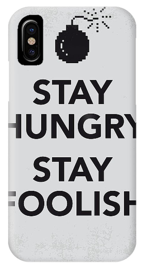 Stay IPhone X Case featuring the digital art My Stay Hungry Stay Foolish Poster by Chungkong Art