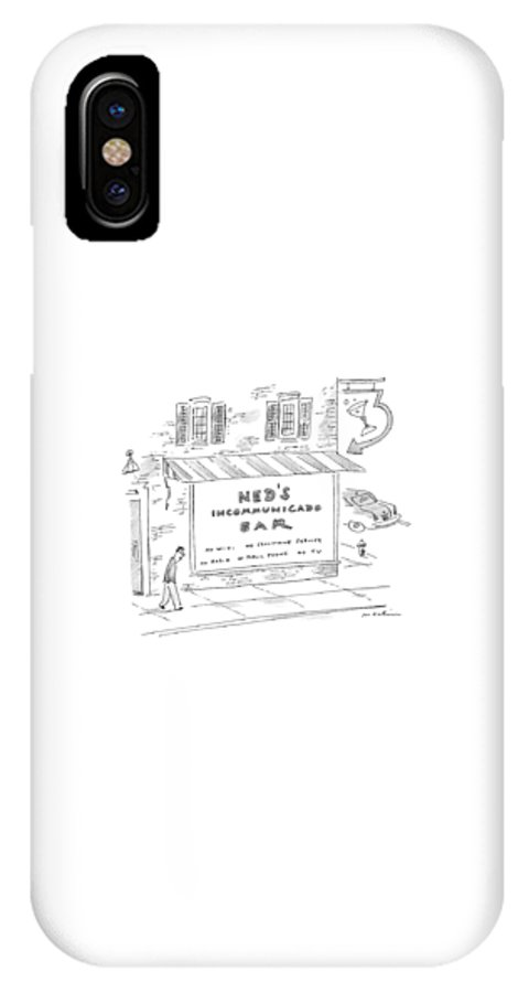 Bar Signs IPhone X Case featuring the drawing Ned's Incommunicado Bar Advertises A Lack by Michael Maslin
