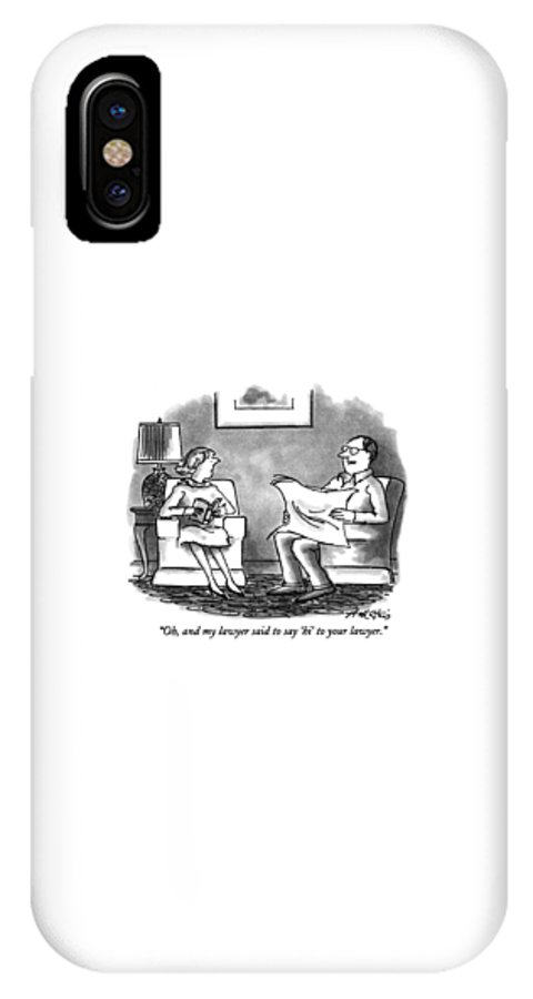 (man Talking To Woman In Living Room) Legal IPhone X Case featuring the drawing Oh, And My Lawyer Said To Say 'hi' To Your Lawyer by Henry Martin