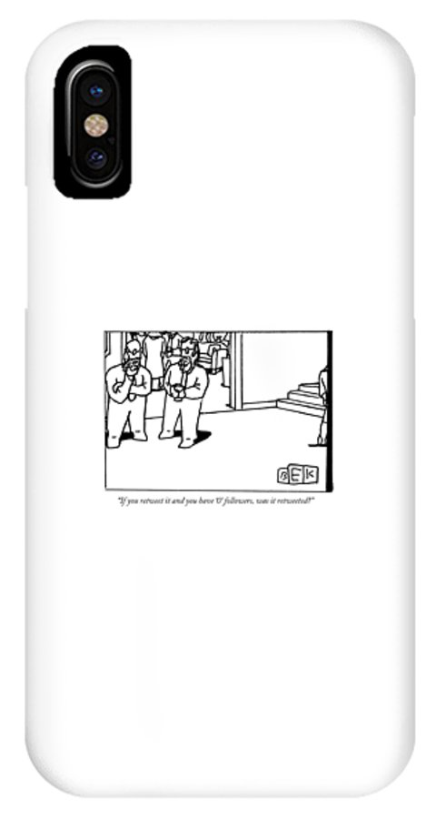 Twitter IPhone X Case featuring the drawing One Bearded Man Speaks To Another Bearded Man by Bruce Eric Kaplan
