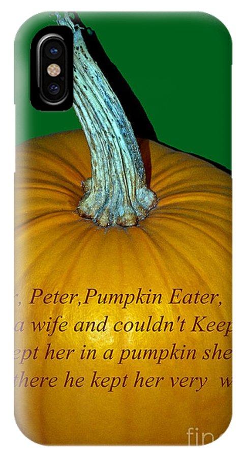 Peter Peter Pumpkin Eater IPhone X Case featuring the photograph Peter Peter Pumpkin Eater by Tikvah's Hope