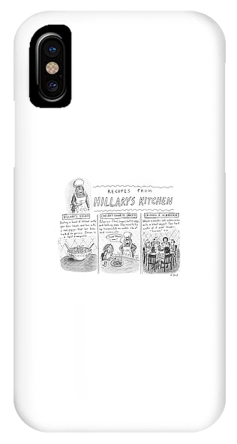 Recipes IPhone X Case featuring the drawing 'recipes From Hillary's Kitchen' by Roz Chast