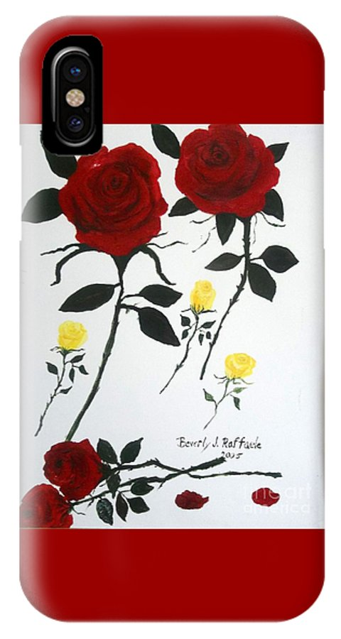 Roses IPhone X Case featuring the painting Red Roses Yellow Buds by Beverly J Raffaele