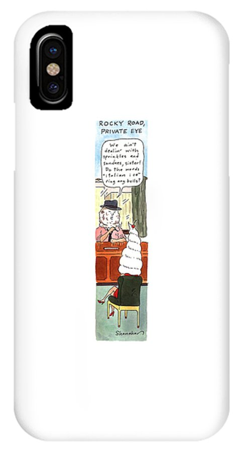 Rocky Road IPhone X Case featuring the drawing Rocky Road, Private Eye We Ain't Dealin' by Danny Shanahan